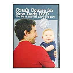 Crash Course for New Dads DVD: The Real Experts Show You How