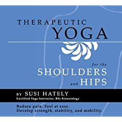 Therapeutic Yoga for the Shoulders and Hips PRACTICE DVD