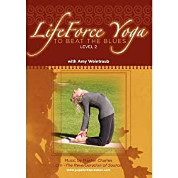 LifeForce Yoga to Beat the Blues ~ Level 2