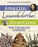 Amazing da Vinci Inventions You Can Build Yourself By Maxine Anderson