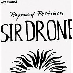 Raymond Pettibon: Sir Drone