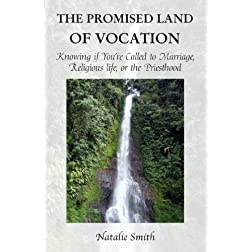 The Promised Land Of Vocation Knowing if You're Called to Marriage, Religious Life, or the Priesthood