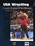 USA Wrestling Coach's Guide to Excellence, 2nd Edition (Wrestling)