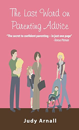 Last Word on Parenting Advice-Judy Arnall