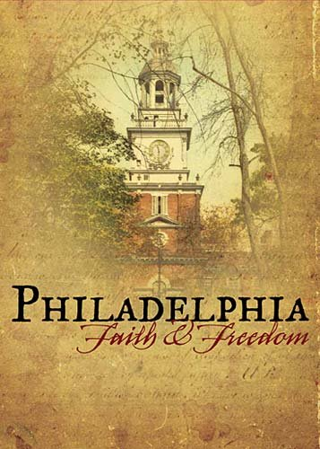 Philadelphia - Faith & Freedom