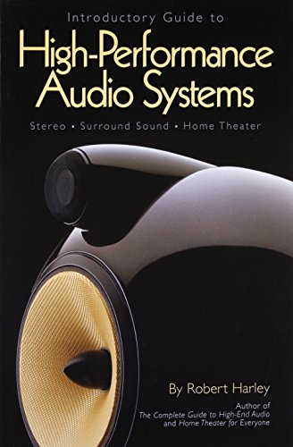 Introductory Guide to High-Performance Audio Systems: Stereo, Surround Sound, Ho