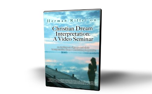 Herman Riffel on Christian Dream Interpretation: A Video Seminar