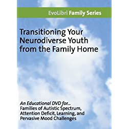 Transitioning Your Neurodiverse Youth from the Family Home