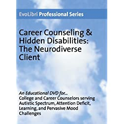Career Counseling & Hidden Disabilities: The Neurodiverse Client