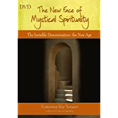 The New Face of Mystical Spirituality - The Invisible Denomination: The New Age