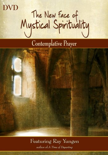 The New Face of Mystical Spirituality - Contemplative Prayer