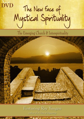 The New Face of Mystical Spirituality - The Emerging Church & Interspirituality