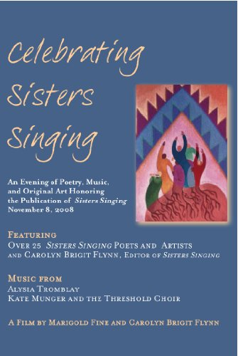 Celebrating Sisters Singing: An Evening of Poetry, Music, and Original Art Honoring the Publication of Sisters Singing November 8, 2008