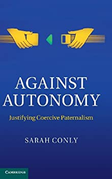 an analysis of one child policy in justifying coercive paternalism by sarah conly