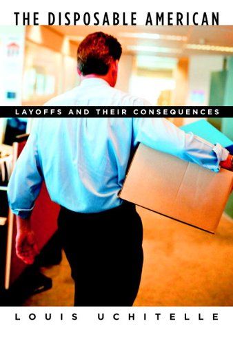 The Disposable American : Layoffs and Their Consequences