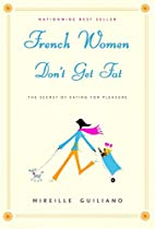 Fabulous Beauty Store - French Women Don't Get Fat: The Secret of Eating For Pleasure