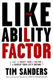 The Likeability Factor : How to Boost Your L-Factor and Achieve Your Life\'s Dreams