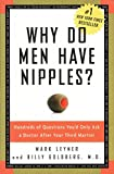 Why Do Men Have Nipples? Hundreds of Questions You\'d Only Ask a Doctor After Your Third Martini