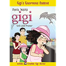 Gigi's Ginormous Sneeze