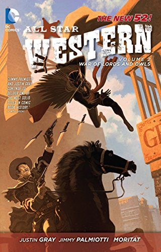 All Star Western Vol. 2: The War of Lords & Owls (The New 52)-Justin Gray, Morit