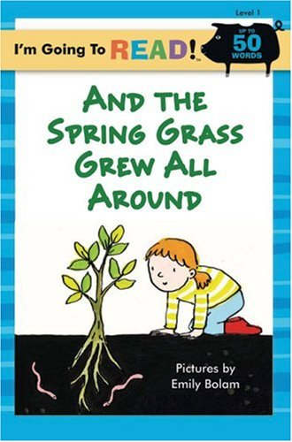And the Spring Grass Grew All Around: Level 1-Emily Bolam