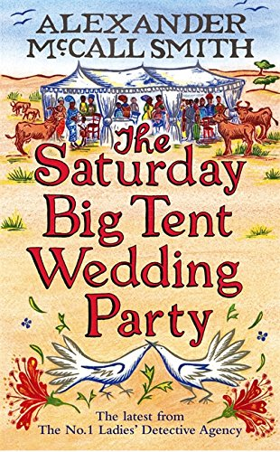 The Saturday Big Tent Wedding Party-Alexander McCall Smith