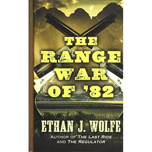 The Range War of '82 (Thorndike Large Print Western Ser - Hardcover NEW Ethan J