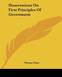 dissertation on first principles of government thomas paine Dissertation on first principles of government by thomas , dissertation on first principles of government by thomas paine, [thomas paine] on amazoncom free shipping on qualifying offers the 18th century was a wealth.
