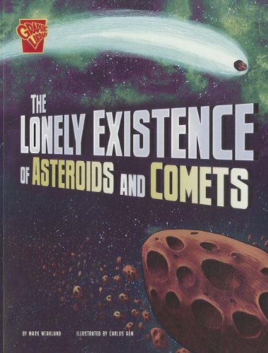 Lonely Existence of Asteroids and Comets (Graphic Library)-Mark Weakland