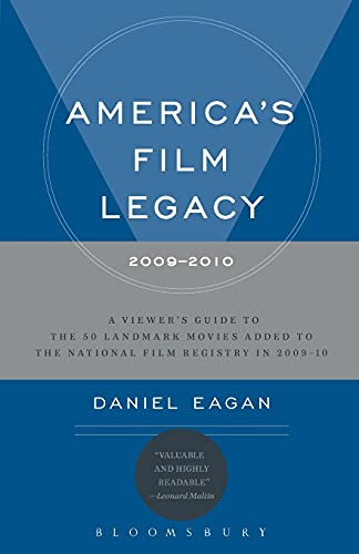 America's Film Legacy, 2009-2010: A Viewer's Guide: A Viewer's Guide to the 50 L