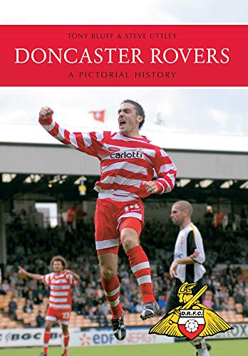 Doncaster Rovers: A Pictorial History-Tony Bluff