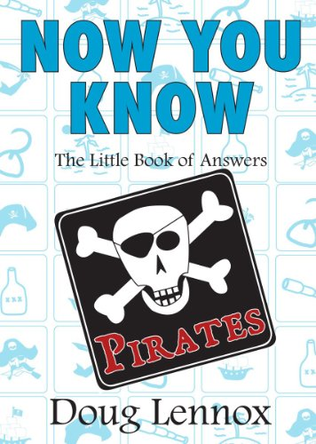 Now-You-Know-Pirates-The-Little-Book-of-Answers-Doug-Lennox