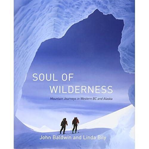 Soul of Wilderness - Hardcover NEW John Baldwin (A 2015-10-01