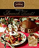 Vive LA French Toast (Greco, Gail. Gail Greco\'s Little Bed & Breakfast Cookbook Series.)
