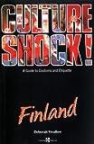Culture Shock! Finland: A Guide to Customs and Etiquette (Culture Shock! Guides)