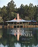 A House on the Water By Robert W. Knight