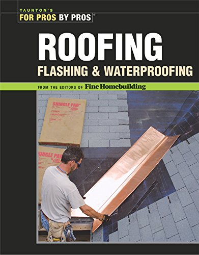 Roofing, Flashing and Waterproofing-Fine Homebuilding