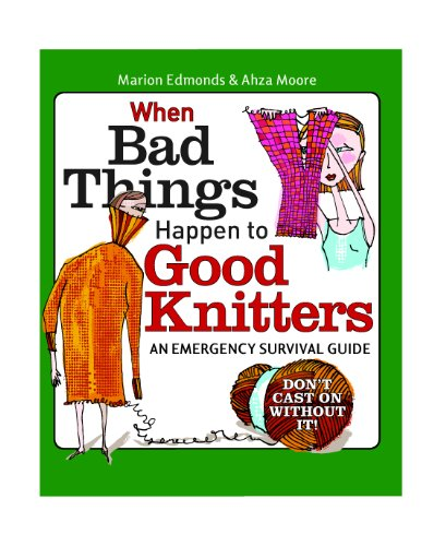 When-Bad-Things-Happen-to-Good-Knitters-An-Emergency-Survival-Guide-Marion-Edmo