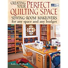 Creating Your Perfect Quilting Space by Lois L. Hallock