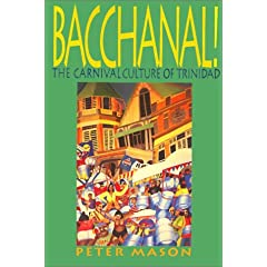 Bacchanal: The Carnival Culture of Trinidad