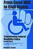 From Good Will to Civil Rights: Transforming Federal Disability Policy; Second Edition (Health, Society, and Policy)