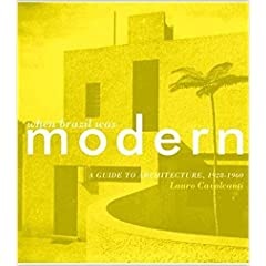 When Brazil Was Modern: A Guide to Architecture, 1928-1960