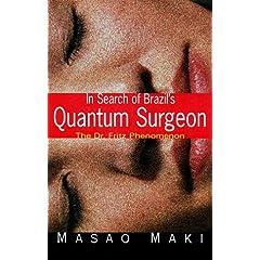 In Search Brazil'S Quantum Surgeon: The Dr. Fritz Phenomenon