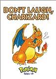 Don't Laugh, Charizard! (Pokémon Tales, 19)