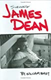 Surviving James Dean By William  Bast
