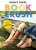 Book Crush: For Kids and Teens-Recommended Reading for Every Mood, Moment and Interest (LUST)