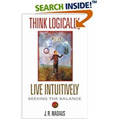 Think Logically, Live Intuitively: Seeking The Balance