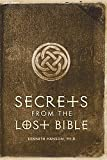 Secrets From the Lost Bible: Hidden Scriptures Found
