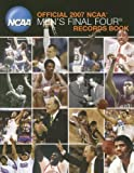 Official 2007 NCAA Men's Final Four Records Book (NCAA Final Four Tournament Records)