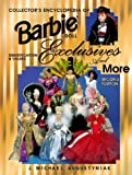 Collectors Encyclopedia of Barbie Doll Exclusives and More: Identification & Values (Collector's Encyclopedia of Barbie Doll Exclusives and More)
